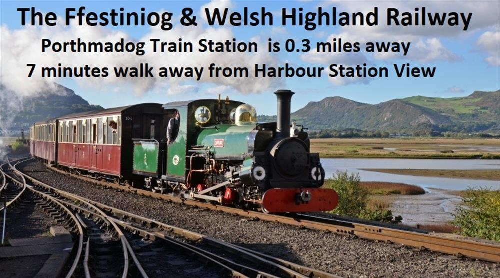 The Ffestiniog & Welsh Highland Railway. Porthmadog Train Station  is 0.3 miles away - 7 minutes walk away from Harbour Station View