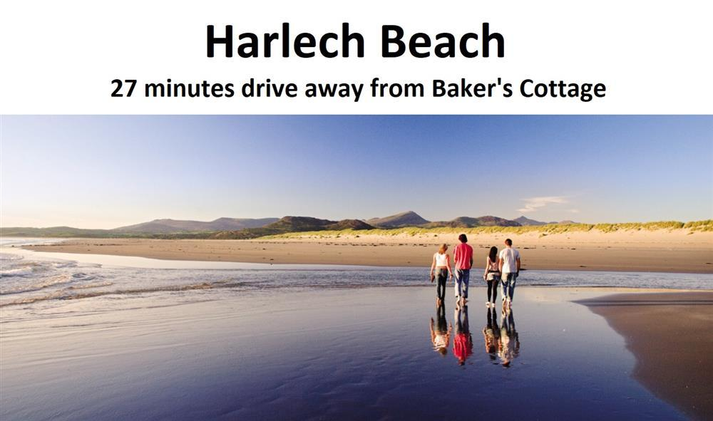 Harlech Beach is 11.2 miles away from Baker's Cottage
